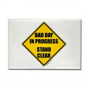 Bad-day-sign-300x300